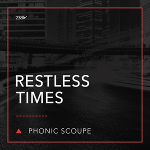 PHONIC SCOUPE - Restless Times