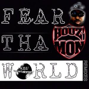 HOUZ MON - Fear Tha World