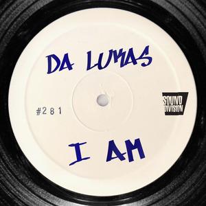 DA LUKAS - I Am