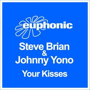 BRIAN,Steve/JOHNNY YONO - Your Kisses