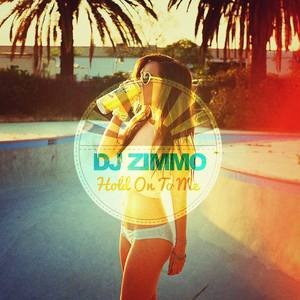 DJ ZIMMO - Hold On To Me