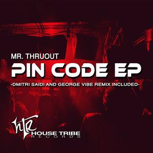 MR THRUOUT - Pin Code EP (remixes)