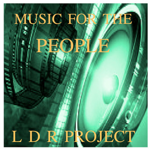 LDR PROJECT - Music For The People