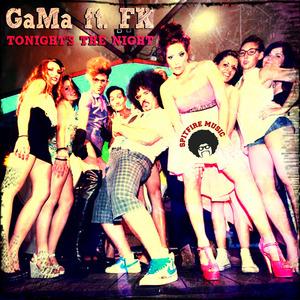GAMA/FK - Tonights The Night