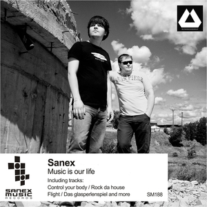 SANEX - Music Is Our Life