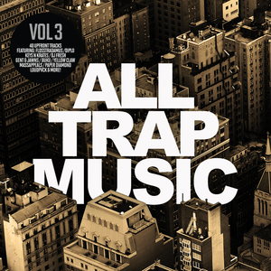 VARIOUS - All Trap Music Vol 3