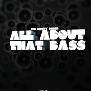 BIG BOOTY BABES - All About That Bass