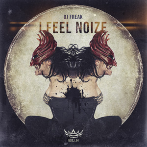 DJ FREAK - I Feel Noize