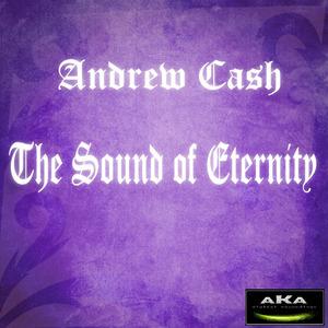 CASH, Andrew - The Sound Of Eternity