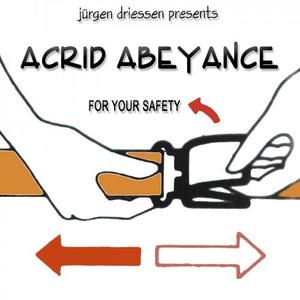 DRIESSEN, Jurgen presents ACRID ABEYANCE - For Your Safety