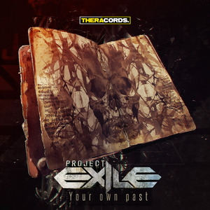 PROJECT EXILE - Your Own Past