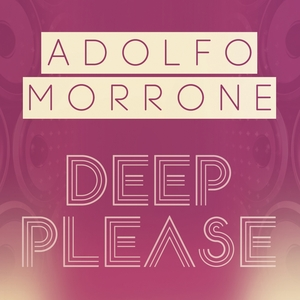 MORRONE, Adolfo - Deep Please