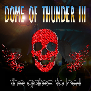 VARIOUS - Dome Of Thunder 3 Hardcore Gabba Bass Hits From Hell