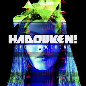 HADOUKEN - Every Weekend