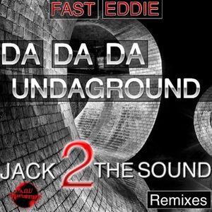 FAST EDDIE - Da Da Da Undaground