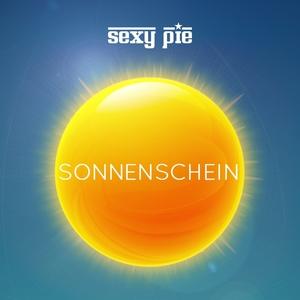 SEXY PIE - Sonnenschein