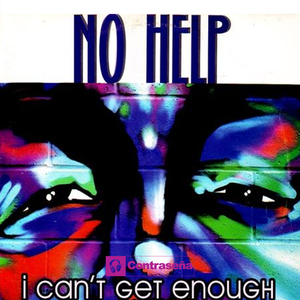 NO HELP - I Can't Get Enough