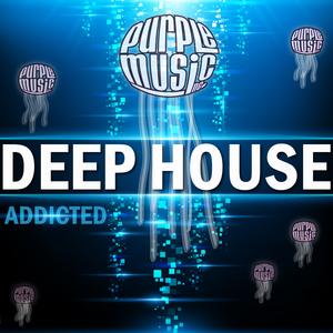 VARIOUS - Deep House Addicted