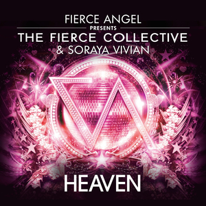 FIERCE ANGEL presents THE FIERCE COLLECTIVE feat SORAYA VIVIAN - Heaven