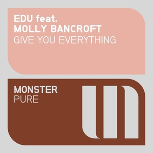 EDU feat MOLLY BANCROFT - Give You Everything