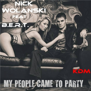 WOLANSKI, Nick feat BERT - My People Came To Party