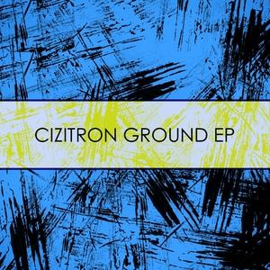 ROBERT, Kyrem/BRAND LOOSE/RICK STEEM/MONOWORK/AUDIOBACH - Cizitron Ground