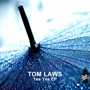 LAWS, Tom - Yes Yes EP