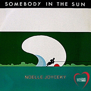 JOYCEKY, Noelle - Somebody In The Sun