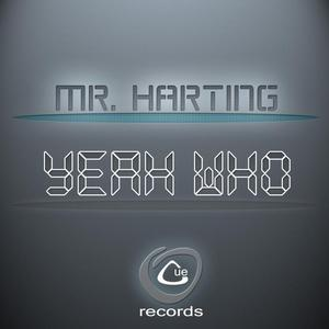 MR HARTING - Yeah Who