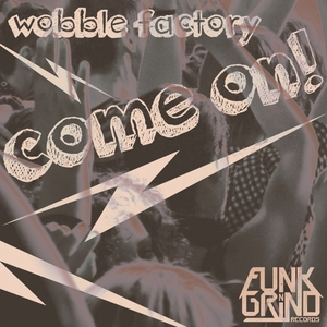 WOBBLE FACTORY - Come On
