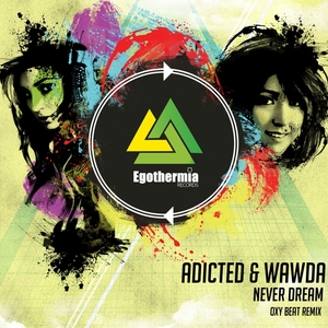 ADICTED/WAWDA - Never Dream