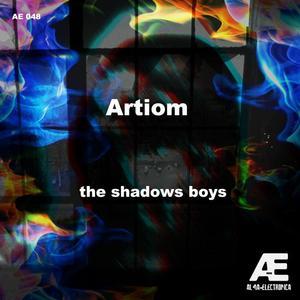 ARTIOM - The Shadows Boys