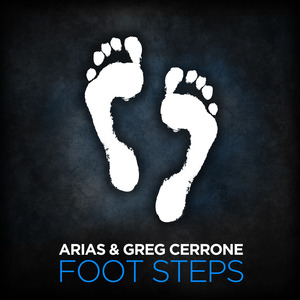 ARIAS & GREG CERRONE - Foot Steps