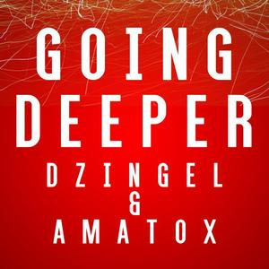 DZINGEL, David/AMATOX - Going Deeper