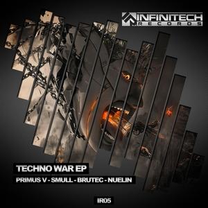 PRIMUS V/SMULL/DJ BRUTEC/NUELIN - Techno War EP