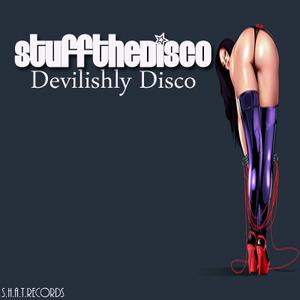 STUFF THE DISCO - Devilishly Disco