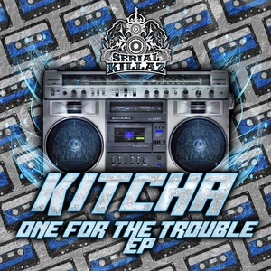KITCHA - One For The Trouble EP