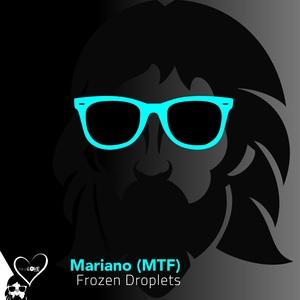 MARIANO MTF - Frozen Droplets