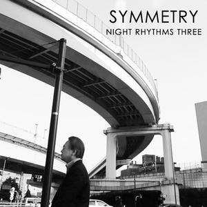 SYMMETRY - Night Rhythms 3