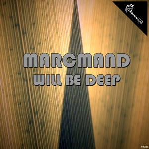 MARCMAND - Will Be Deep