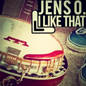 JENS O - I Like That