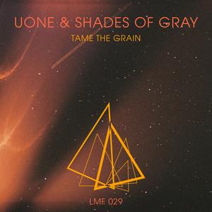 UONE/SHADES OF GRAY - Tame The Grain