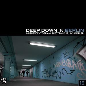VARIOUS - Deep Down In Berlin 16: Independent German Electronic Music Sampler