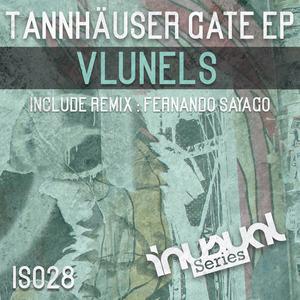 V LUNELS - Tannhauser Gate EP