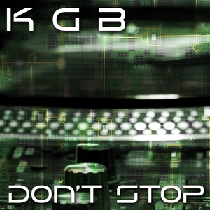 K G B - Don't Stop