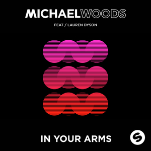 MICHAEL WOODS feat LAUREN DYSON - In Your Arms