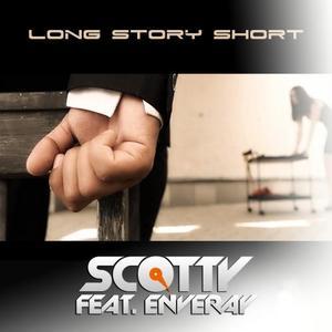 SCOTTY feat ENVERAY - Long Story Short