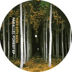 TUFF CITY KIDS - Parallel Forest EP
