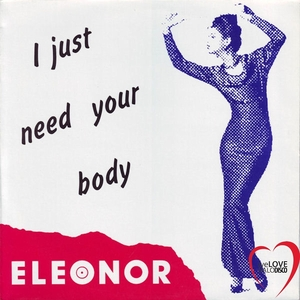 ELEONOR - I Just Need Your Body (Italo Disco)