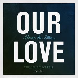 SHARON VAN ETTEN - Our Love (The Juan MacLean Remix)